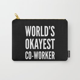 World's Okayest Co-worker (Black & White) Carry-All Pouch