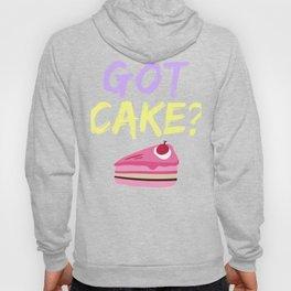 Got Cake? Hoody