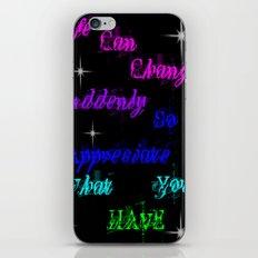 Appreciate what you have iPhone & iPod Skin
