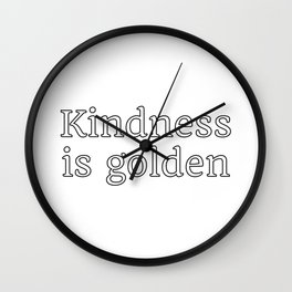 Kindness is golden Wall Clock