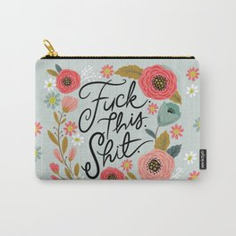 Pretty Swe*ry: F this Sh*t Carry-All Pouch