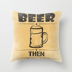 Have BEER Then NO-FEAR Throw Pillow