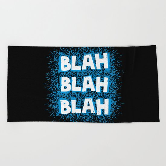 Blah blah blah Beach Towel