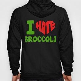 I Hate Broccoli - Funny Heart Anti Broccoli  Hoody