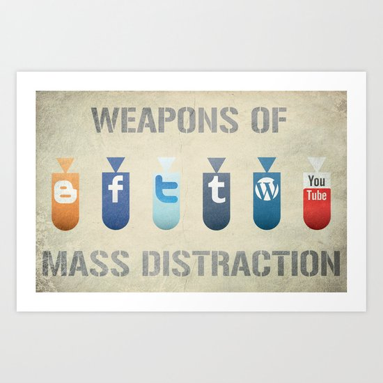 Weapons of Mass Distraction Art Print