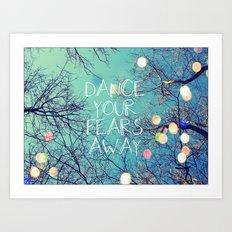 Dance Your Fears Away Art Print