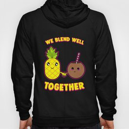 Cute We Blend Well Together Pineapple Coconut Hoody