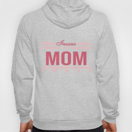 "Funny and hilarious tee design for kids out there! Grab this ""Insane in the Mom Brain"" tee now!  Hoody"