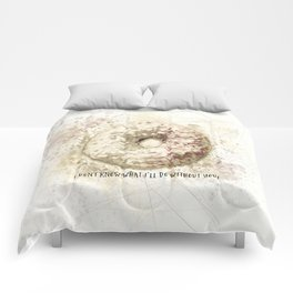 I Donut Know What I'll Do Without You Comforters