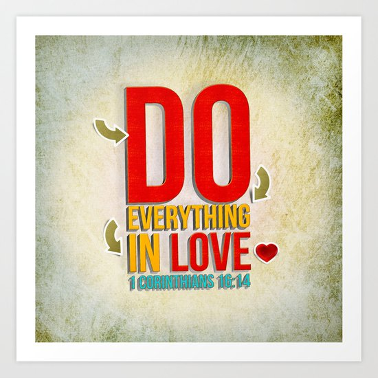 Do Everything in Love Art Print