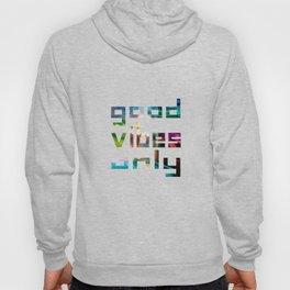 good vibes only // Coachella Hoody