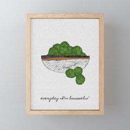 Everyday I'm Brusselin', Funny Art Framed Mini Art Print