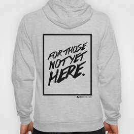 For those not yet here  Hoody