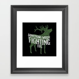 Something Worth Fighting For Framed Art Print