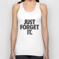 Just Forget It. Unisex Tank Top