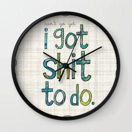 Shit To Do Wall Clock