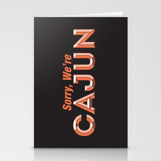 Sorry, We're Cajun Stationery Cards