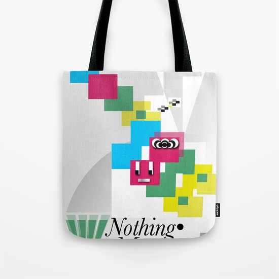 Nothing Means•0 Tote Bag