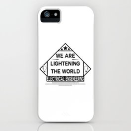 We are lightening the world, electrical engeneering iPhone Case