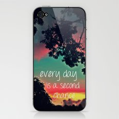 Every day is a second chance! iPhone & iPod Skin