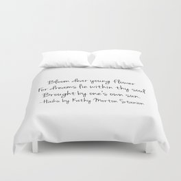 Bloom - Haiku Poem by kathy Morton Stanion Duvet Cover