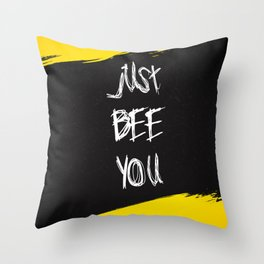 Just Bee You Throw Pillow