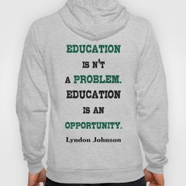 Education is an opportunity Inspirational Typography Quote Hoody
