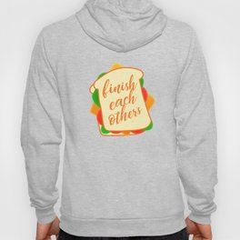 Anna - Finish each other's sandwich Hoody