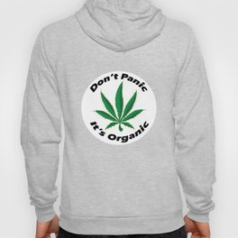 Don't Panic It's Organic Hoody