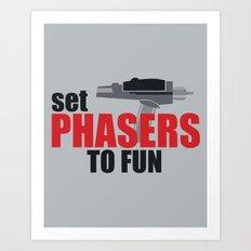 Set Phasers to Fun! Art Print