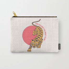 are you who you want to be - tiger poster Carry-All Pouch