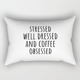 Stressed Well Dressed and coffee Obsessed Rectangular Pillow