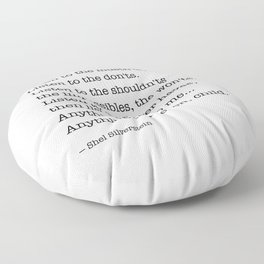 Listen to the MUSTN'TS, child, listen to the DON'TS. Floor Pillow