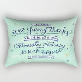 Prayer and Thankfulness: 1 Thessalonians 1:2 Rectangular Pillow
