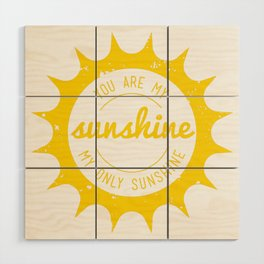You Are My Sunshine Wood Wall Art