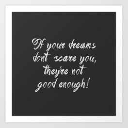 Scary dreams are good Art Print