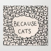 contact Canvas Prints featuring Because cats by Kitten Rain