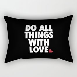 Do All Things With Love Rectangular Pillow
