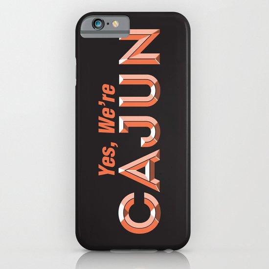 Yes, We're Cajun iPhone & iPod Case