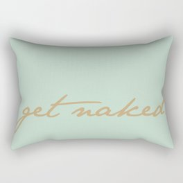 Get Naked. Gold on Seafoam Rectangular Pillow