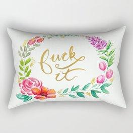 F**k It Rectangular Pillow