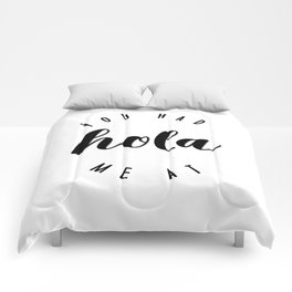 You Had Me At Hola Comforters
