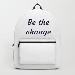 BE THE CHANGE Backpack