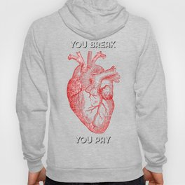 You Break [HEART] You Pay Hoody