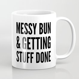 Messy Bun & Getting Stuff Done Coffee Mug