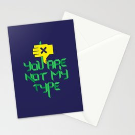 You are not my type.  Stationery Cards