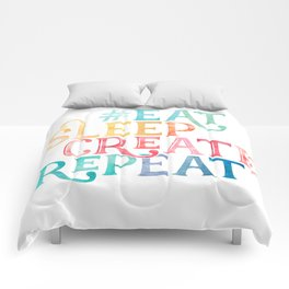 Eat Sleep Create Repeat Quote Comforters