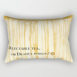 Delectable tea, or Deadly poison? Rectangular Pillow