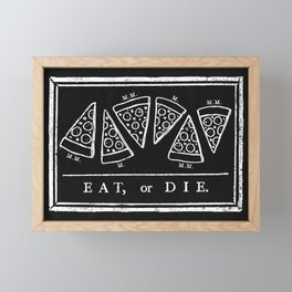 Eat, or Die (black) Framed Mini Art Print