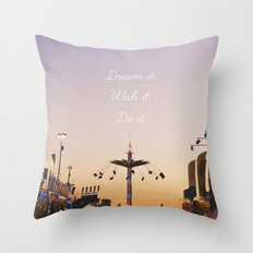 Dream it.Wish it. Do it Throw Pillow